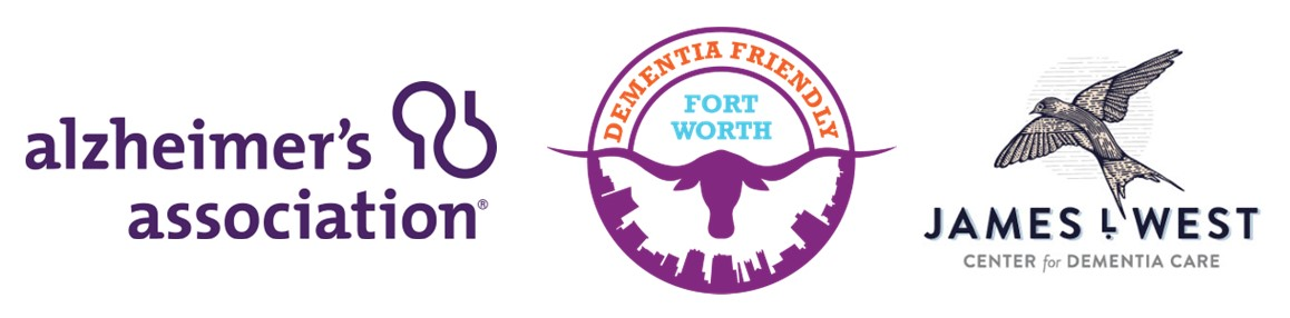 Alzheimer's Association, Dementia Friendly Fort Worth, and James L West logos